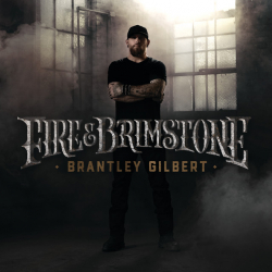 Tracklist & lyrics Brantley Gilbert - Fire & Brimstone