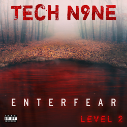 Tracklist & lyrics Tech N9ne - ENTERFEAR Level 2 (EP)