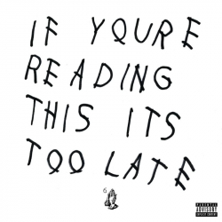 Tracklist & lyrics Drake - If You're Reading This It's Too Late