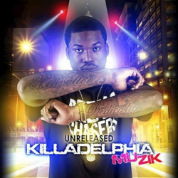 Meek Mill - Unreleased Killadelphia Muzik