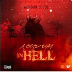 Tracklist & lyrics Montana of 300 - A Cold Day In Hell
