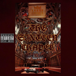 KXNG Crooked - The Sixteen Chapel