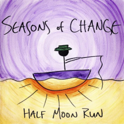 Half Moon Run - Seasons of Change