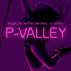 Various Artists - P-Valley: Season 1 (Music From the Original TV Series)
