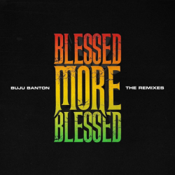 Buju Banton - Blessed More Blessed (The Remixes)