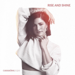 Tracklist & lyrics Cassadee Pope - Rise and Shine