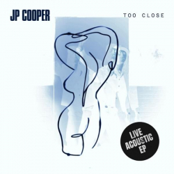 JP Cooper - Too Close (Live Acoustic) - EP