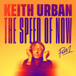 Tracklist & lyrics Keith Urban - The Speed of Now Part 1