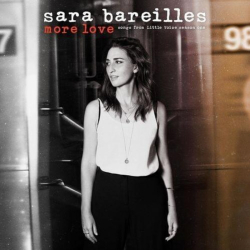 Sara Bareilles - More Love - Songs from Little Voice Season One