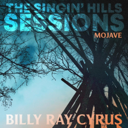 Tracklist & lyrics Billy Ray Cyrus - The Singin' Hills Sessions - Mojave