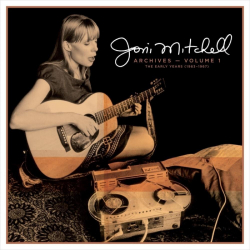 Joni Mitchell - Joni Mitchell Archives — Vol. 1: The Early Years (1963-1967)