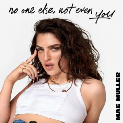 Mae Muller - ​no one else, not even you