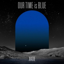 KATIE - OUR TIME is BLUE