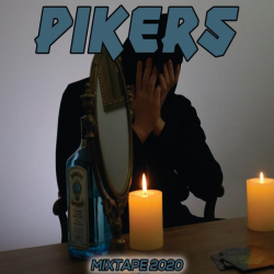 Pikers - Mixtape 2020